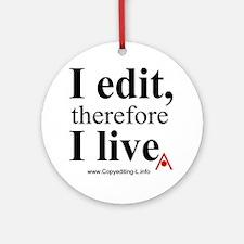 """""""I edit, therefore I live"""" CE-Lery keepsake"""