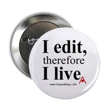 """I edit, therefore I live"" CE-Lery button"