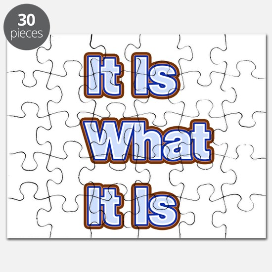 It Is What It Is 1 Puzzle