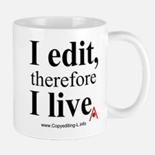 """I edit, therefore I live"" CE-Lery mug"