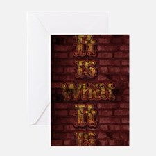 It Is What It Is wall art Greeting Card
