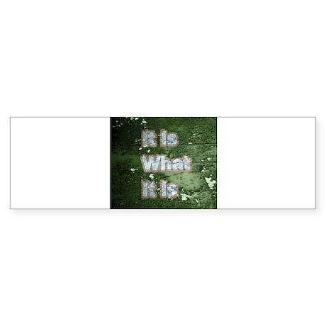 It is What It Is text design Sticker (Bumper)