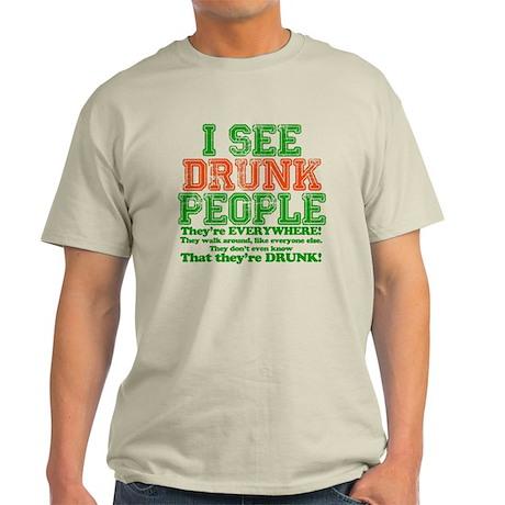I See DRUNK People Light T-Shirt