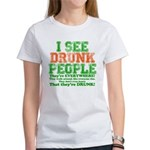 I See DRUNK People Women's T-Shirt