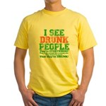 I See DRUNK People Yellow T-Shirt