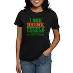 I See DRUNK People Women's Dark T-Shirt