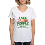 I See DRUNK People Women's V-Neck T-Shirt