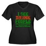 I See DRUNK People Women's Plus Size V-Neck Dark T
