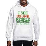 I See DRUNK People Hooded Sweatshirt