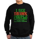 I See DRUNK People Sweatshirt (dark)