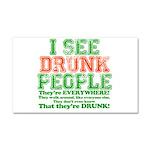I See DRUNK People Car Magnet 20 x 12