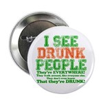 """I See DRUNK People 2.25"""" Button (10 pack)"""