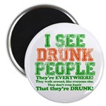 "I See DRUNK People 2.25"" Magnet (10 pack)"