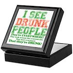 I See DRUNK People Keepsake Box