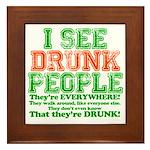 I See DRUNK People Framed Tile