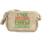I See DRUNK People Messenger Bag