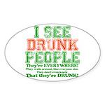 I See DRUNK People Sticker (Oval 50 pk)