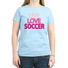 live-love-soccer T-Shirt