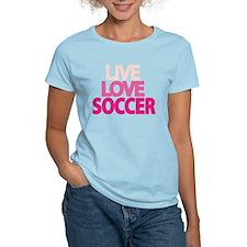 live-love-soccer T-Shirt