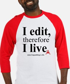 """""""I edit, therefore I live"""" CE-Lery baseball jersey"""