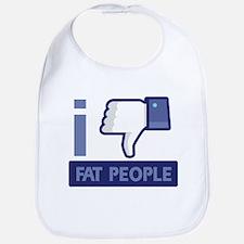I unlike Fat People Bib