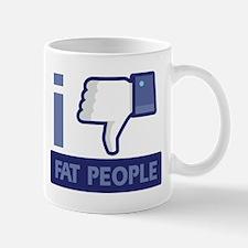 I unlike Fat People Mug