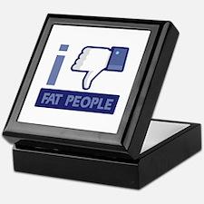 I unlike Fat People Keepsake Box