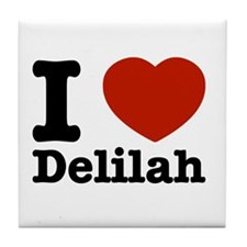 I love Delilah Tile Coaster