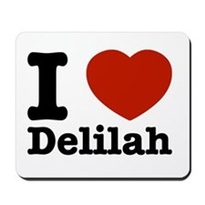 I love Delilah Mousepad