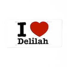I love Delilah Aluminum License Plate