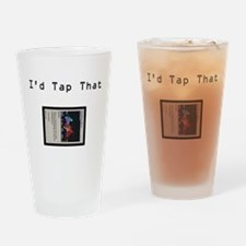 I'd Tap That Drinking Glass