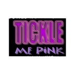 tickle me pink Rectangle Magnet