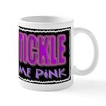 tickle me pink Mug