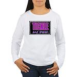 tickle me pink Women's Long Sleeve T-Shirt