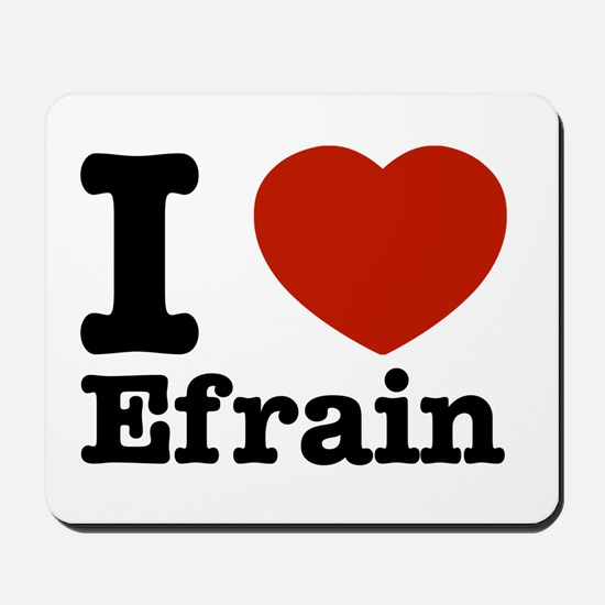 I love Efrain Mousepad