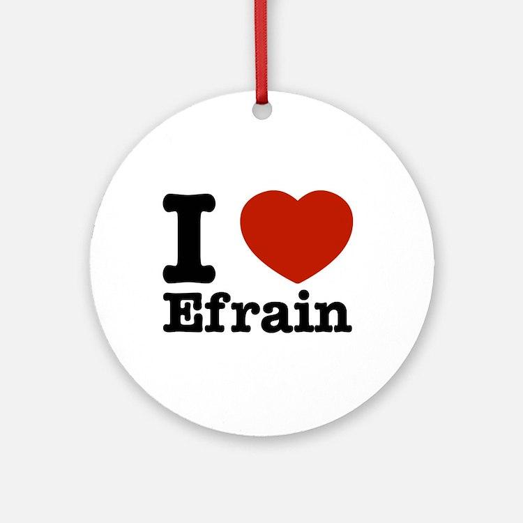 I love Efrain Ornament (Round)