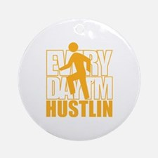 Everyday I'm Hustlin Ornament (Round)