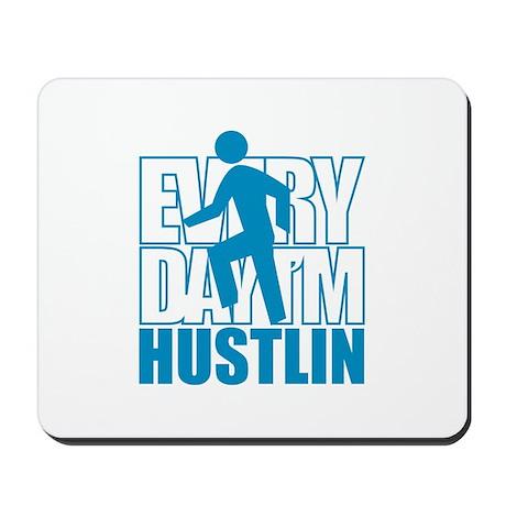 Everyday I'm Hustlin Mousepad