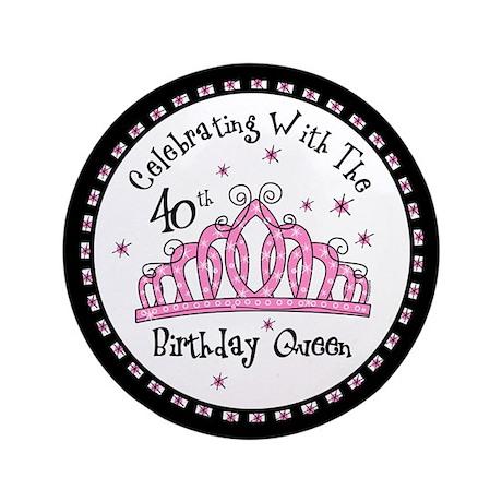 """Tiara 40th Birthday Queen CW 3.5"""" Button"""