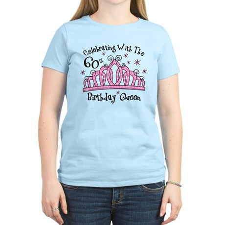 Tiara 60th Birthday Queen CW Women's Light T-Shirt