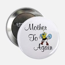 Mother To Bee Again Button