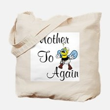 Mother To Bee Again Tote Bag