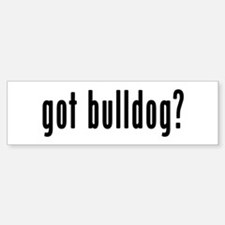 GOT BULLDOG Bumper Bumper Sticker