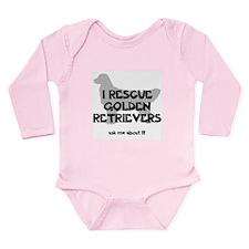 I RESCUE Golden Retrievers Long Sleeve Infant Body