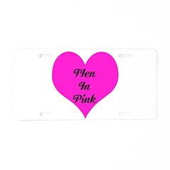 iHeart Men in Pink Aluminum License Plate