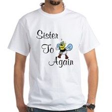 Sister To Bee Again Shirt