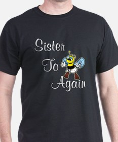 Sister To Bee Again Black T-Shirt