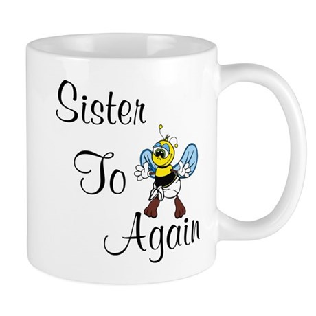 Sister To Bee Again Mug
