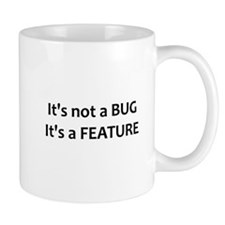Not a bug, a feature Mug