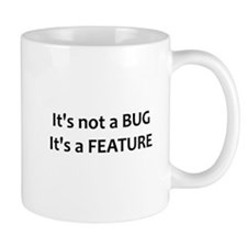 Not a bug, a feature Small Mug
